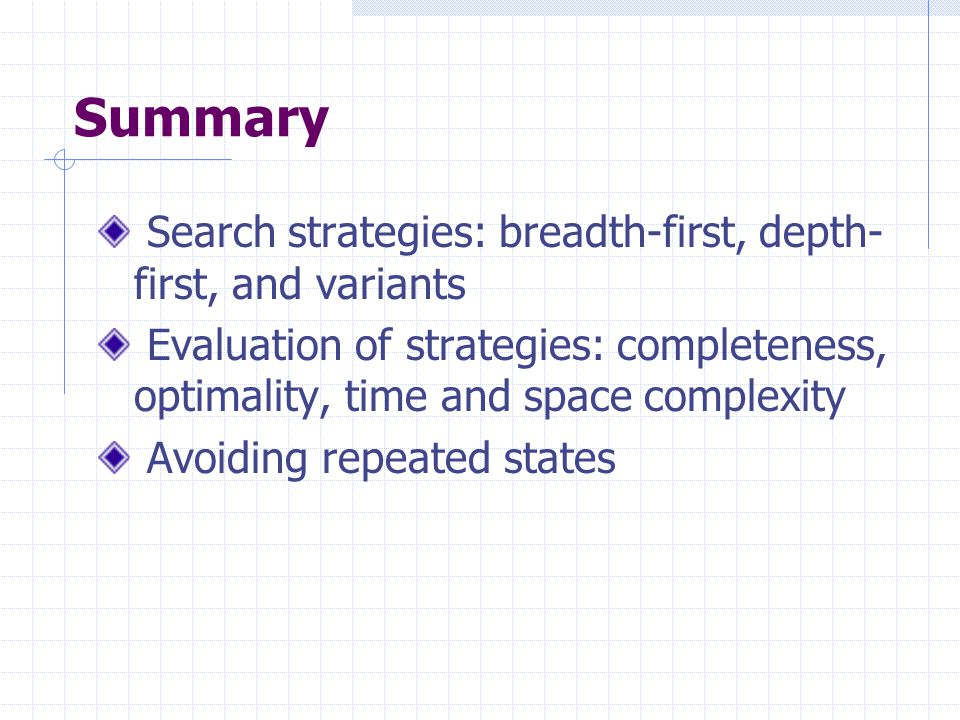 Summary Search strategies: breadth-first, depth-first, and variants
