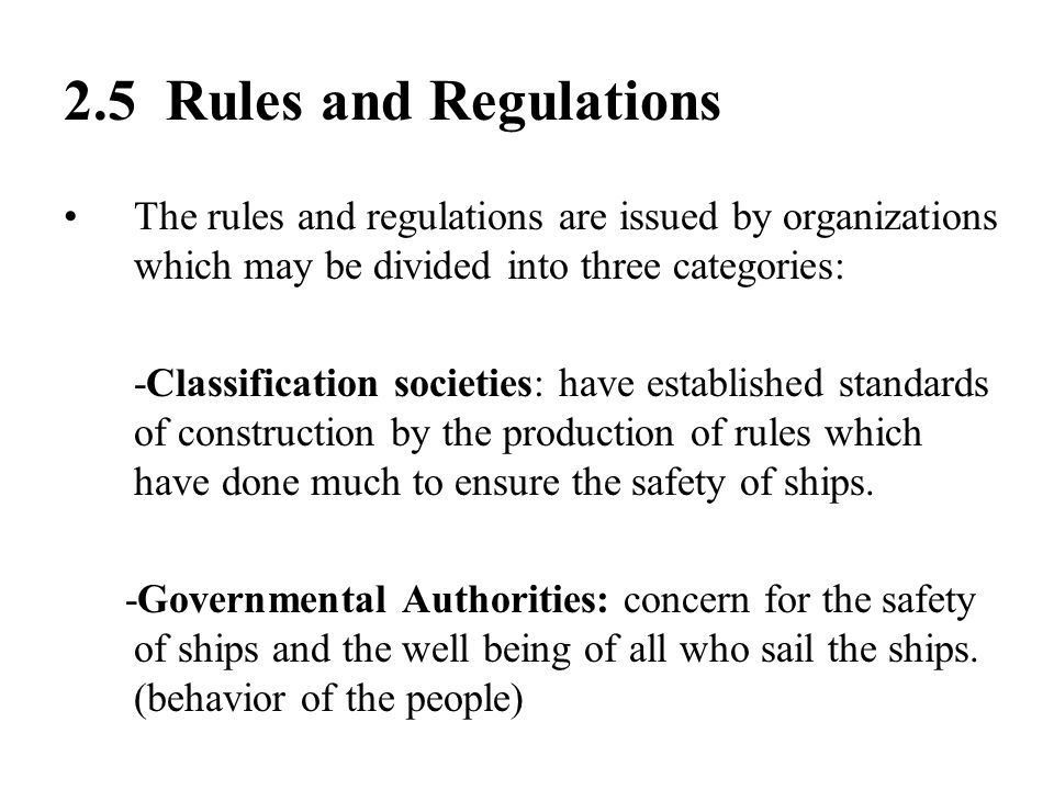 2.5 Rules and Regulations The rules and regulations are issued by organizations which may be divided into three categories: