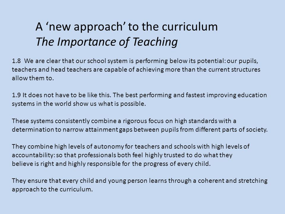 A 'new approach' to the curriculum The Importance of Teaching