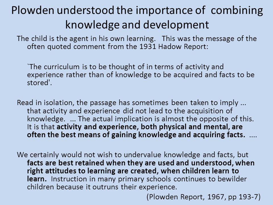 Plowden understood the importance of combining knowledge and development
