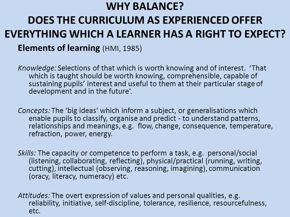 WHY BALANCE DOES THE CURRICULUM AS EXPERIENCED OFFER EVERYTHING WHICH A LEARNER HAS A RIGHT TO EXPECT