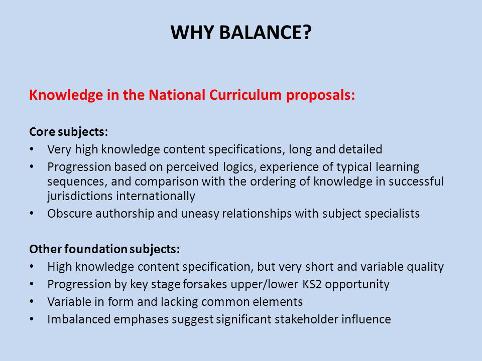 WHY BALANCE Knowledge in the National Curriculum proposals: