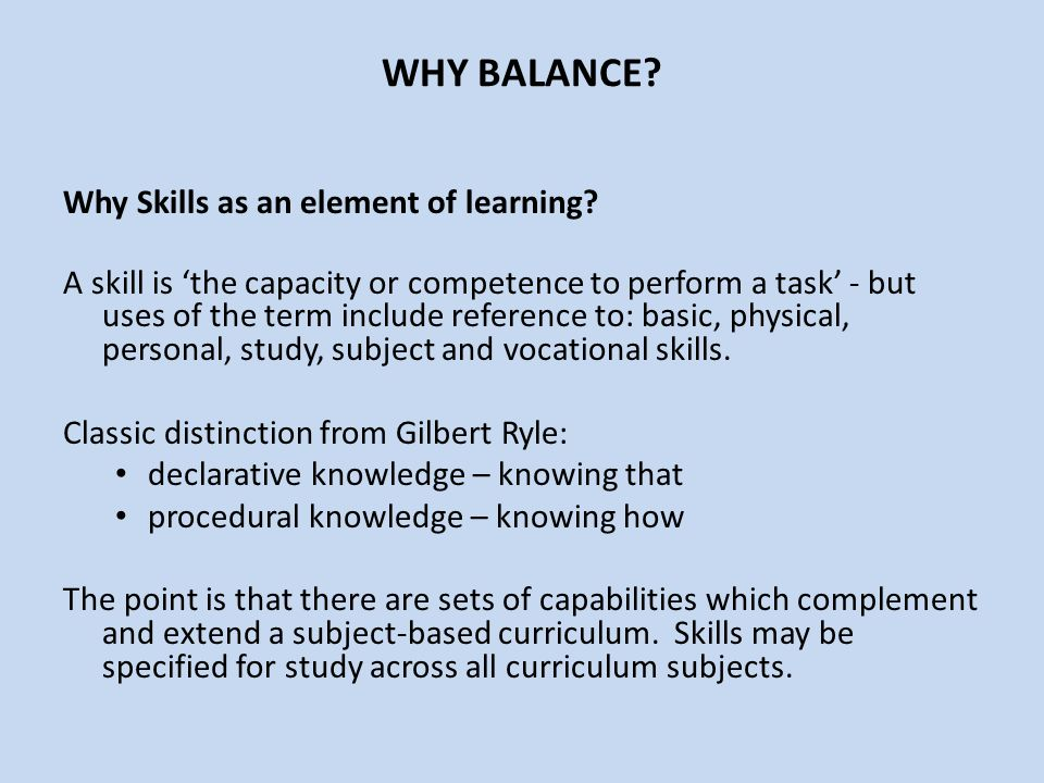 WHY BALANCE Why Skills as an element of learning