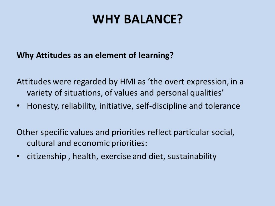 WHY BALANCE Why Attitudes as an element of learning