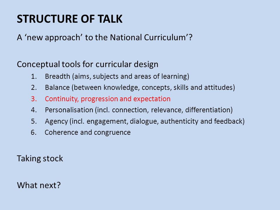 STRUCTURE OF TALK A 'new approach' to the National Curriculum'