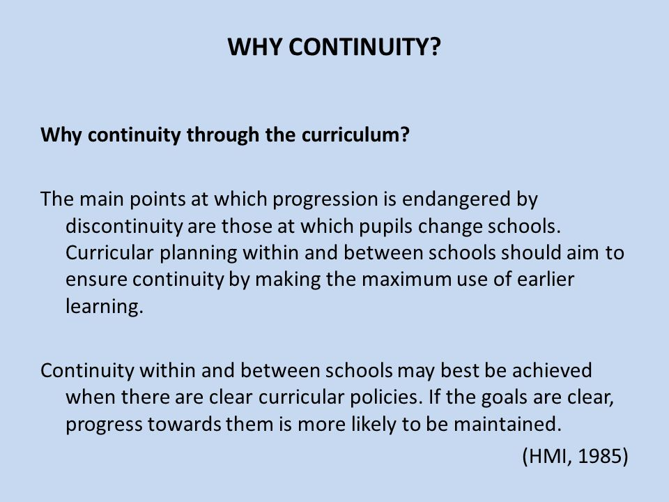 WHY CONTINUITY