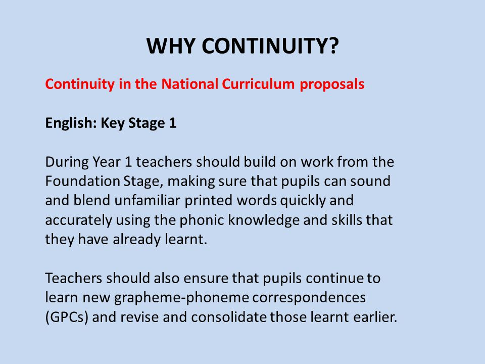 WHY CONTINUITY Continuity in the National Curriculum proposals