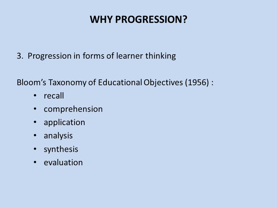 WHY PROGRESSION 3. Progression in forms of learner thinking