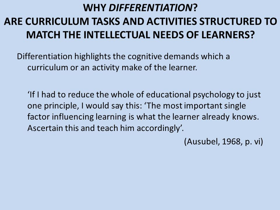 WHY DIFFERENTIATION ARE CURRICULUM TASKS AND ACTIVITIES STRUCTURED TO MATCH THE INTELLECTUAL NEEDS OF LEARNERS