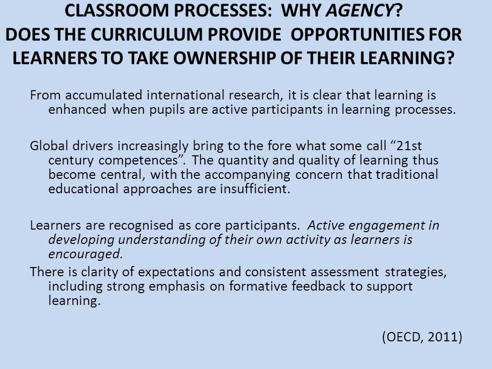 CLASSROOM PROCESSES: WHY AGENCY
