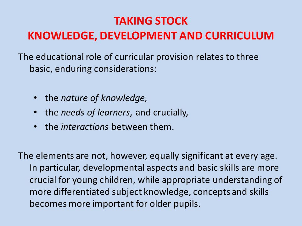 TAKING STOCK KNOWLEDGE, DEVELOPMENT AND CURRICULUM