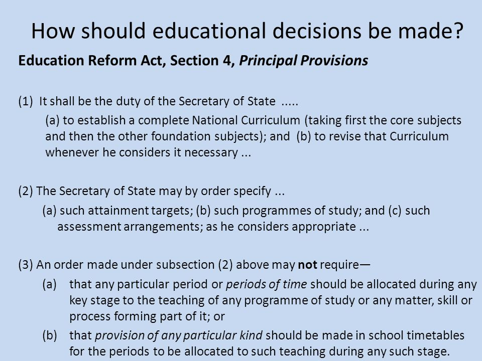 How should educational decisions be made