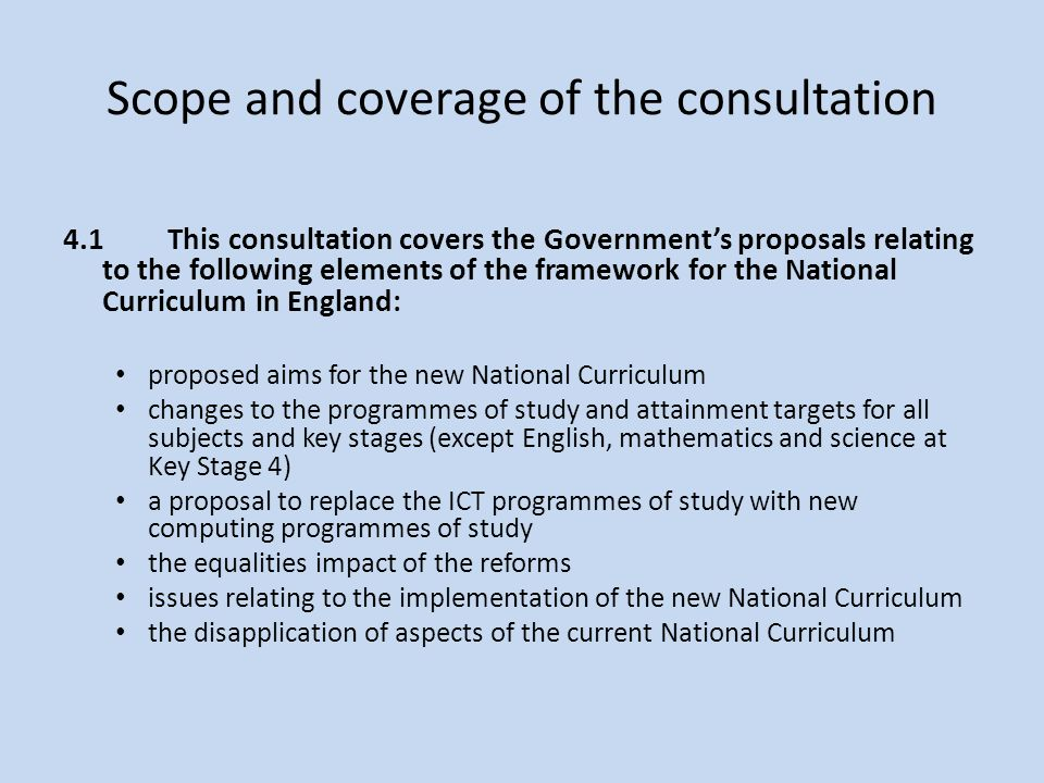 Scope and coverage of the consultation