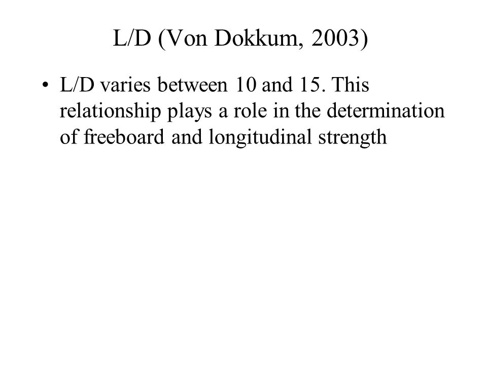 L/D (Von Dokkum, 2003) L/D varies between 10 and 15.