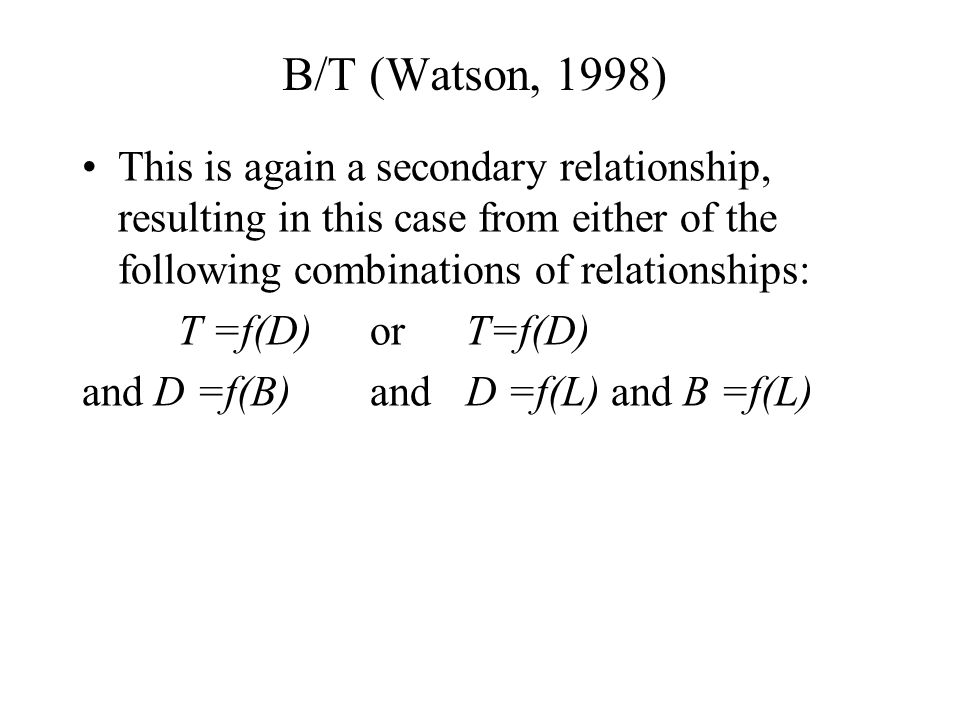 B/T (Watson, 1998) This is again a secondary relationship, resulting in this case from either of the following combinations of relationships: