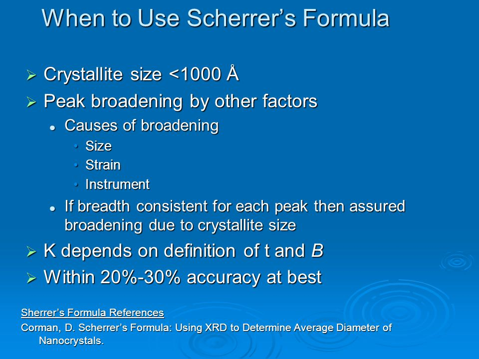 When to Use Scherrer's Formula