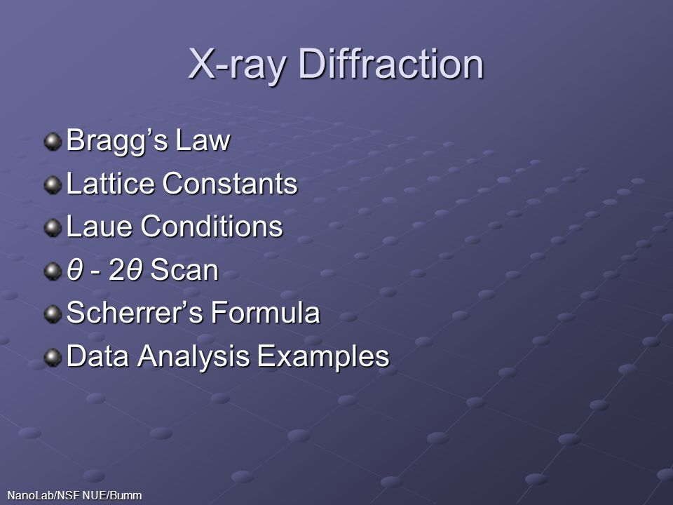 X-ray Diffraction Bragg's Law Lattice Constants Laue Conditions