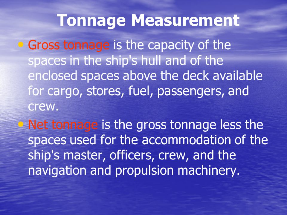 Tonnage Measurement