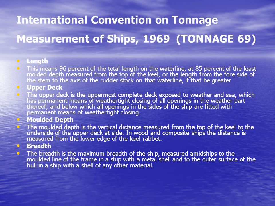 International Convention on Tonnage Measurement of Ships, 1969 (TONNAGE 69)