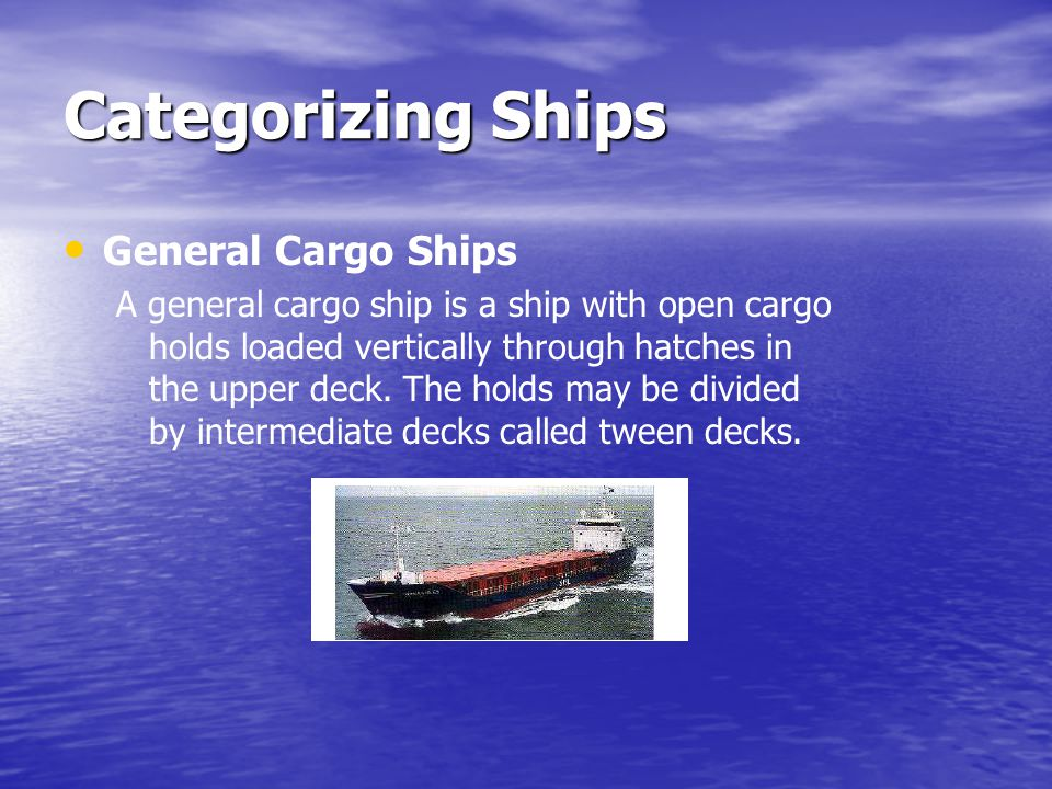 Categorizing Ships General Cargo Ships