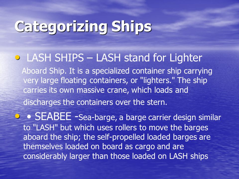 Categorizing Ships LASH SHIPS – LASH stand for Lighter