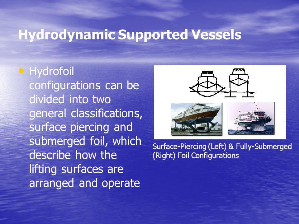 Hydrodynamic Supported Vessels