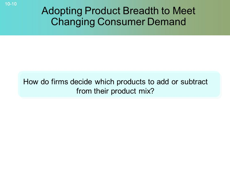 Adopting Product Breadth to Meet Changing Consumer Demand