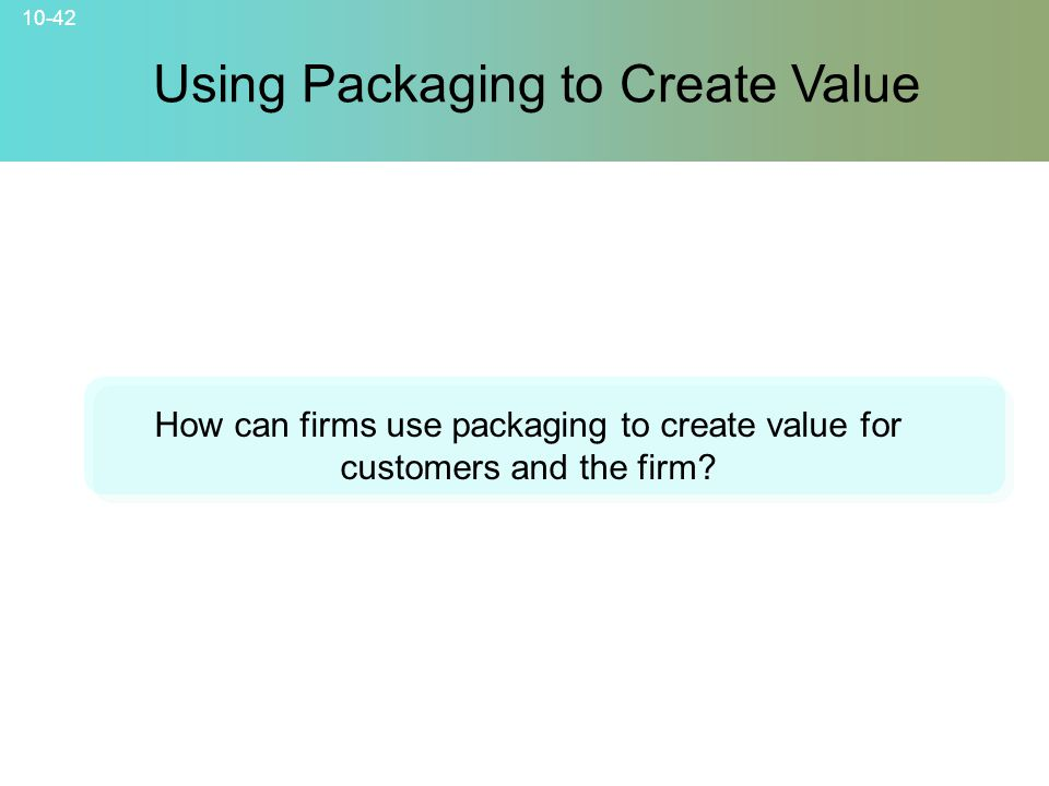 Using Packaging to Create Value
