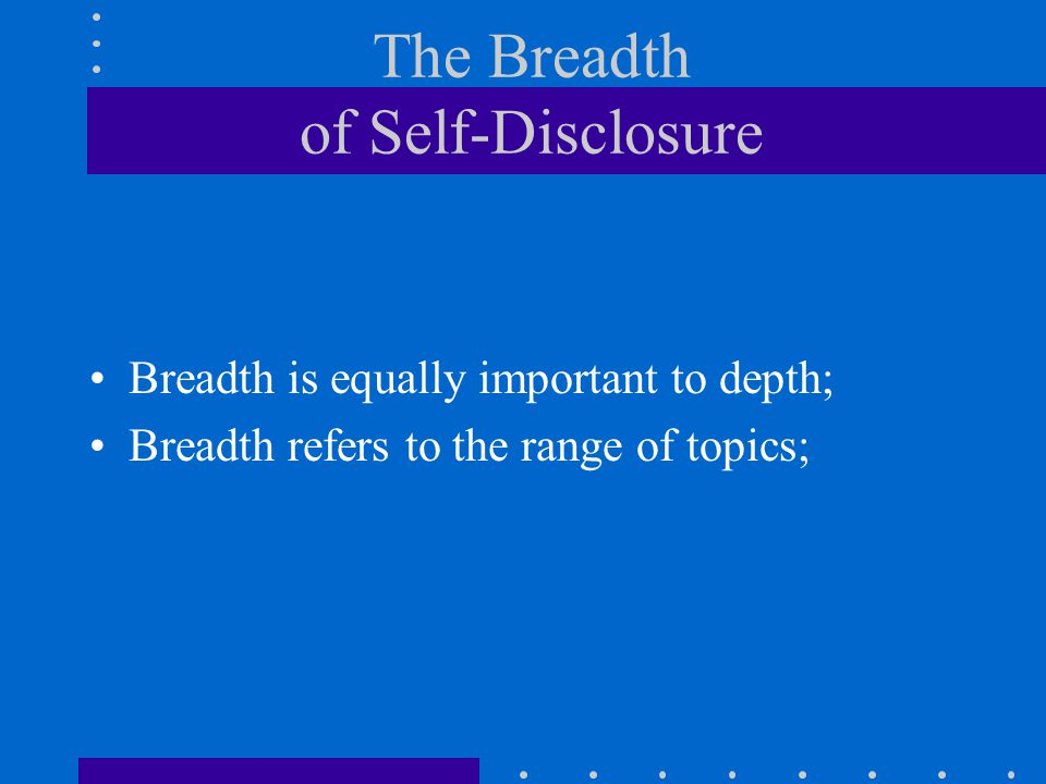 The Breadth of Self-Disclosure