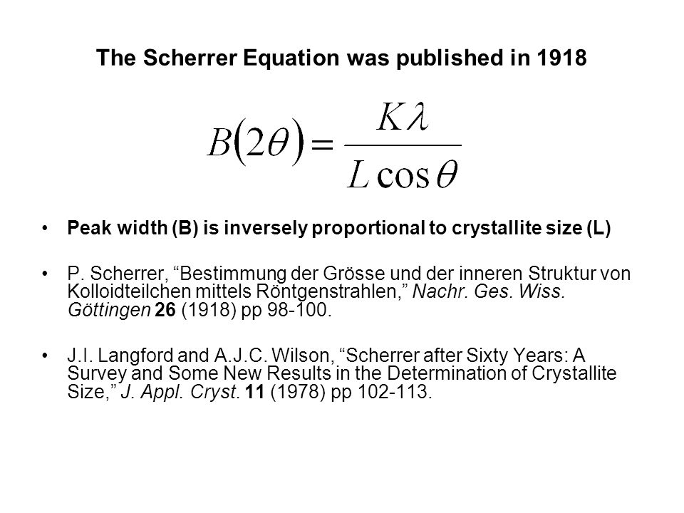 The Scherrer Equation was published in 1918