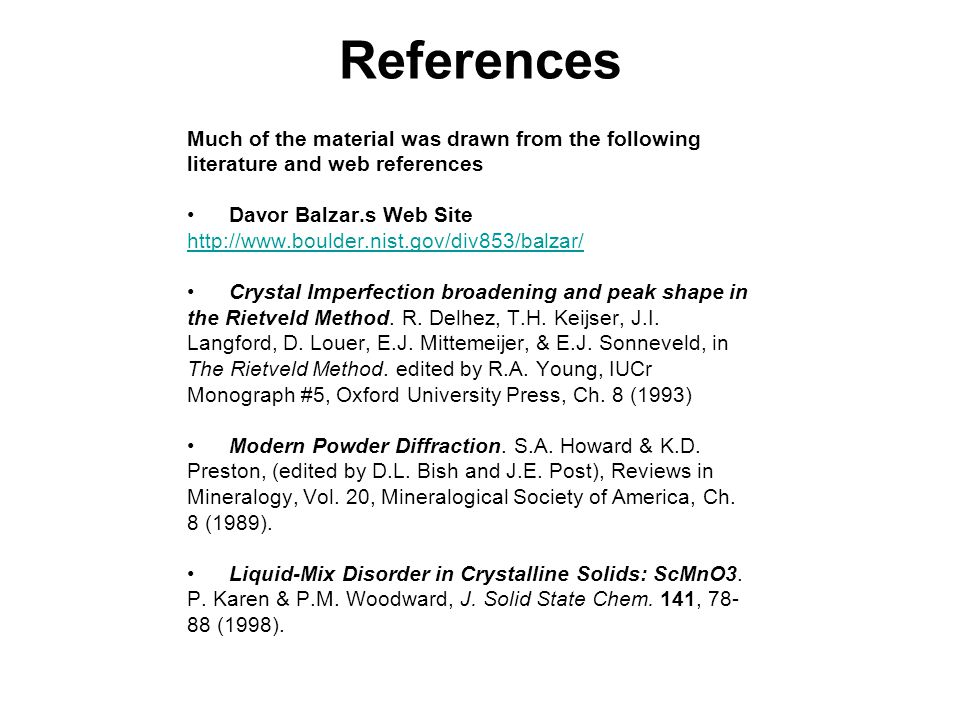 References Much of the material was drawn from the following