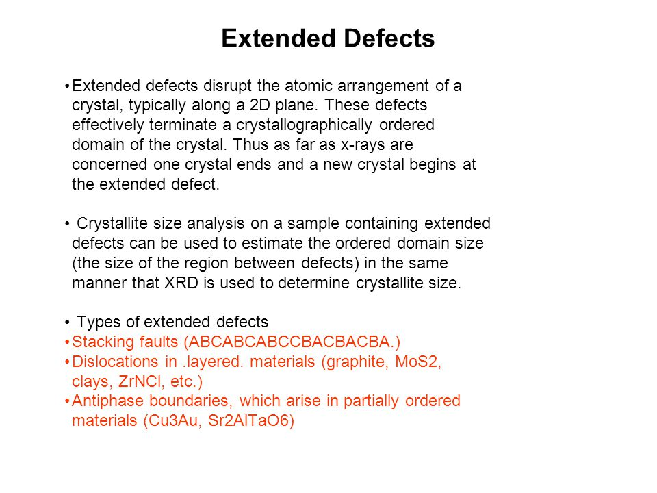 Extended Defects Extended defects disrupt the atomic arrangement of a
