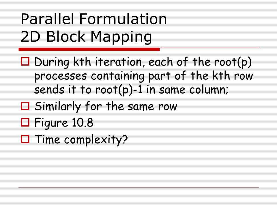 Parallel Formulation 2D Block Mapping
