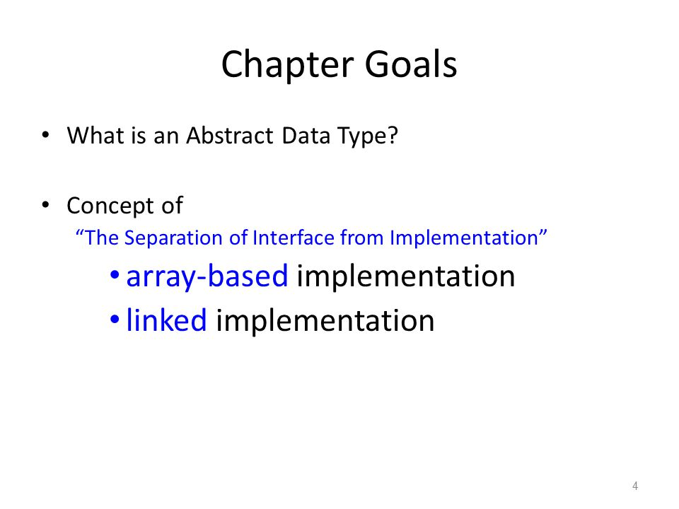 Chapter Goals array-based implementation linked implementation