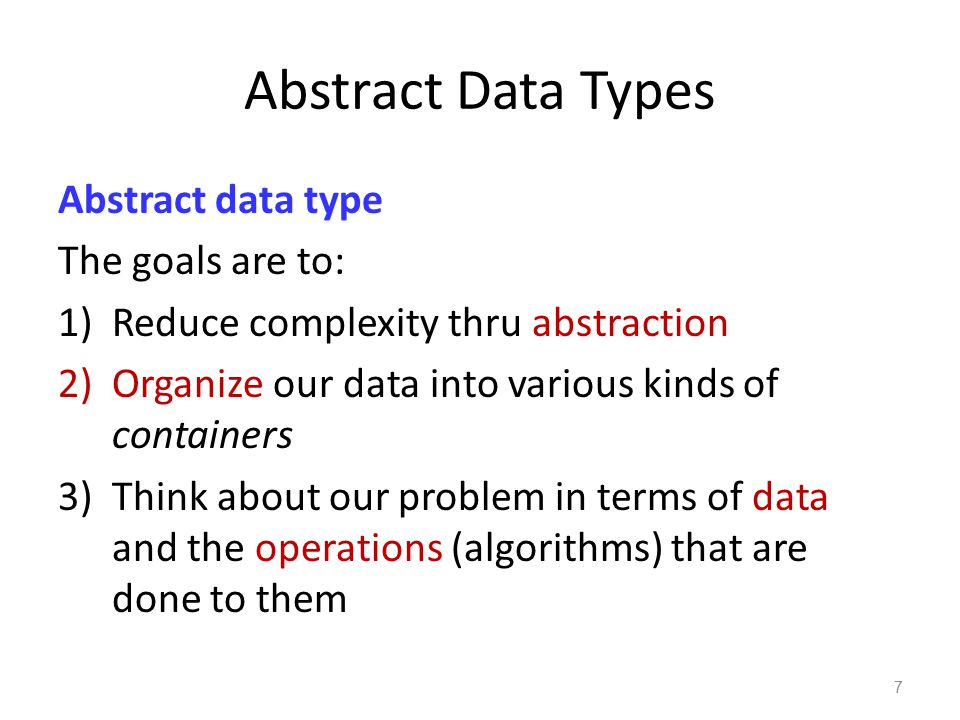 Abstract Data Types Abstract data type The goals are to: