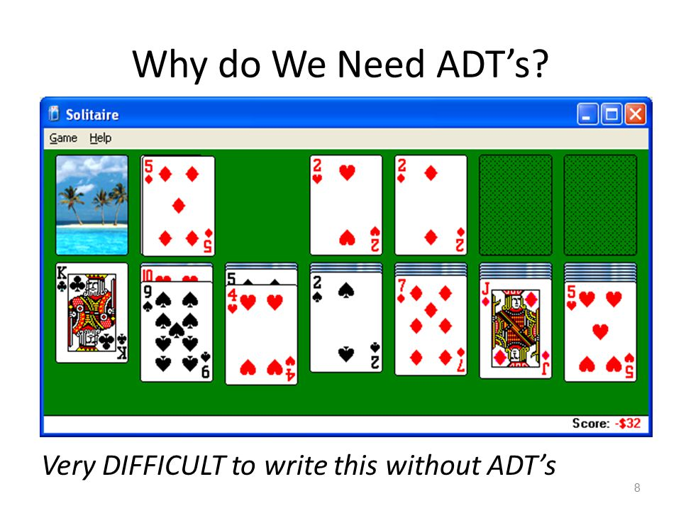 Why do We Need ADT's Very DIFFICULT to write this without ADT's