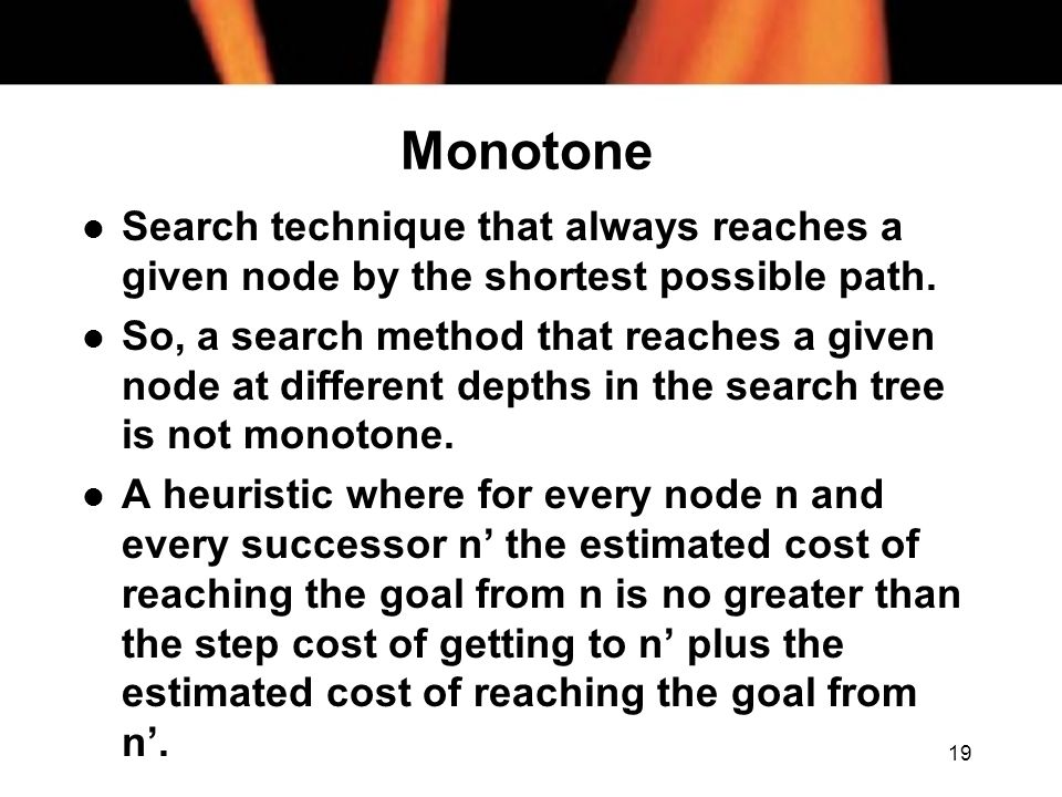 Monotone Search technique that always reaches a given node by the shortest possible path.
