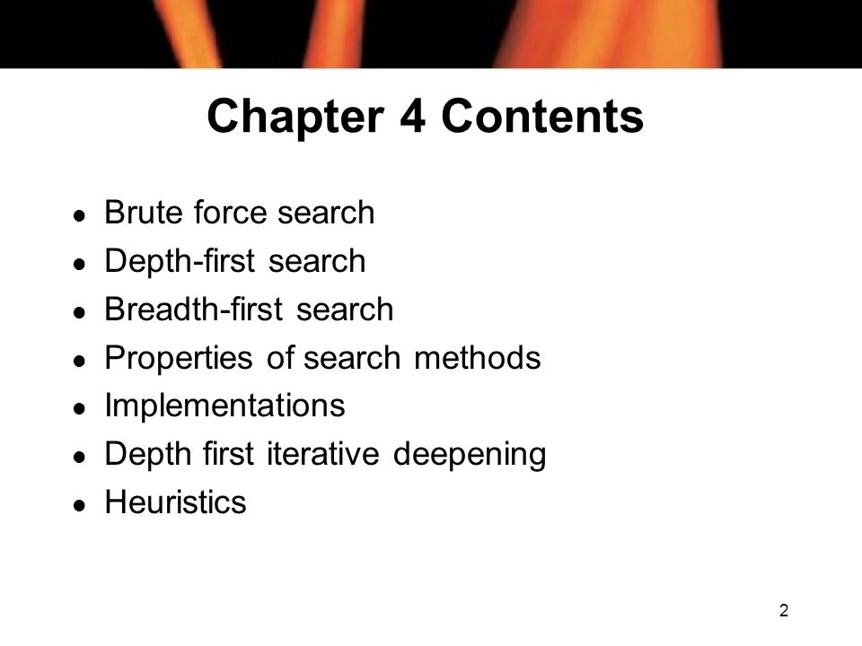 Chapter 4 Contents Brute force search Depth-first search