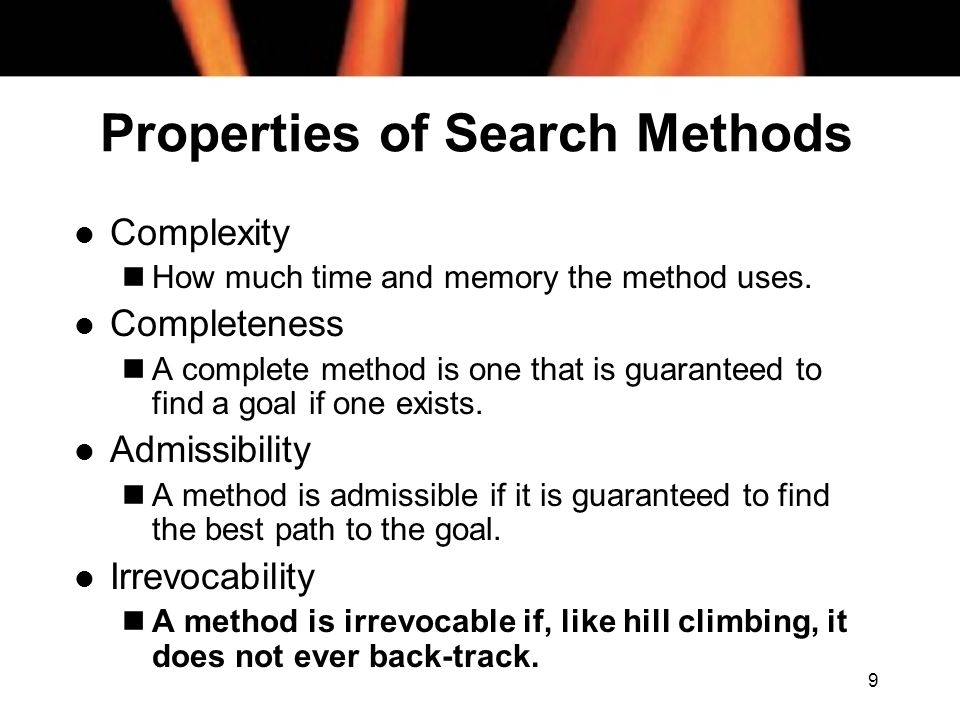 Properties of Search Methods