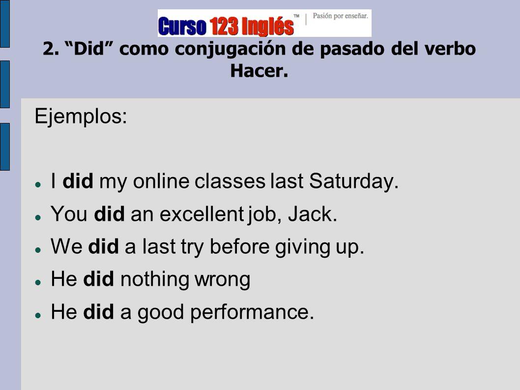 2. Did como conjugación de pasado del verbo Hacer.