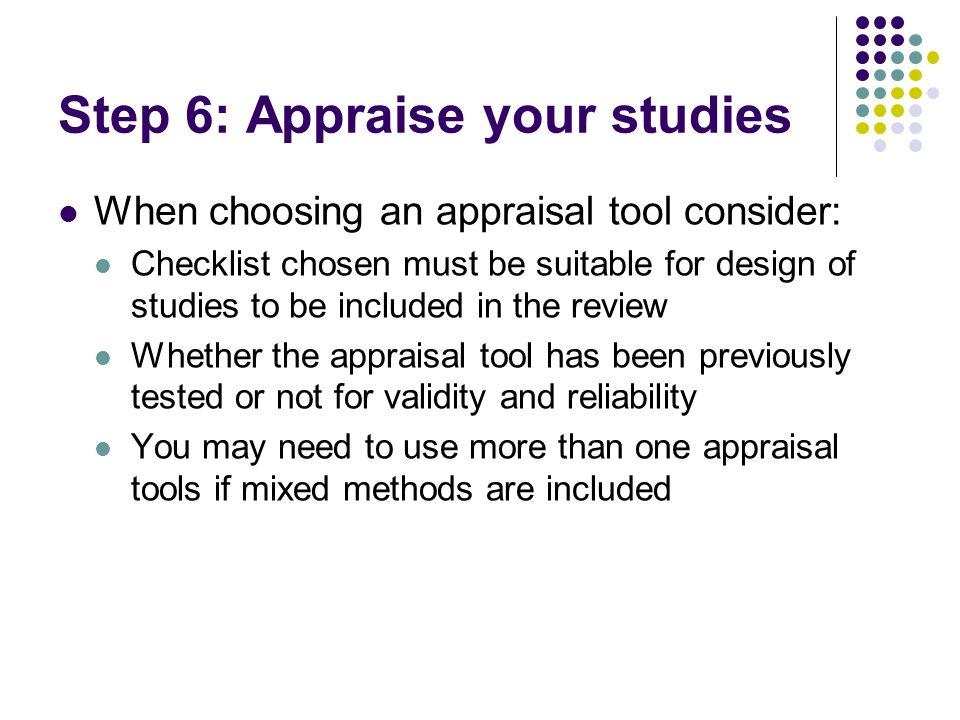 Step 6: Appraise your studies