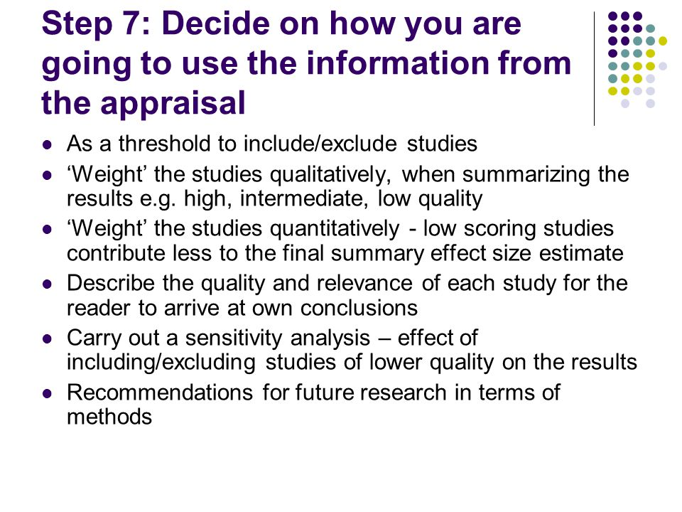 Step 7: Decide on how you are going to use the information from the appraisal