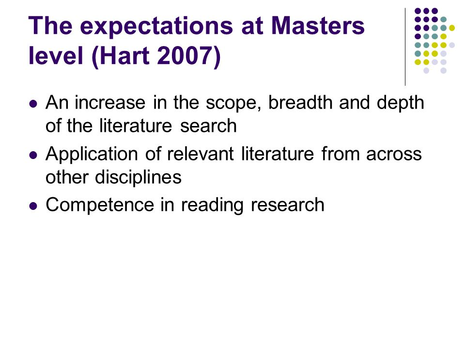 The expectations at Masters level (Hart 2007)