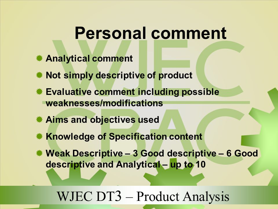 Personal comment Analytical comment Not simply descriptive of product