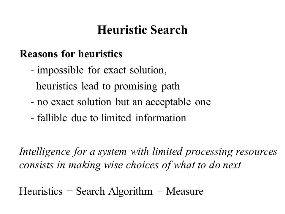Heuristic Search Reasons for heuristics