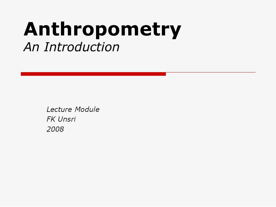 Anthropometry An Introduction