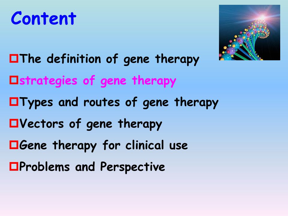 Content The definition of gene therapy strategies of gene therapy