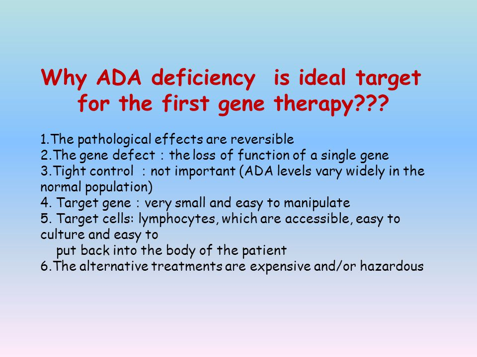 Why ADA deficiency is ideal target for the first gene therapy