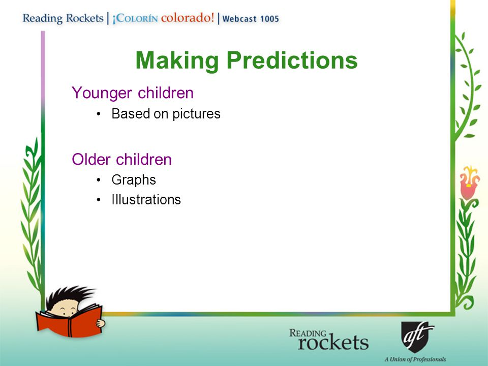 Making Predictions Younger children Older children Based on pictures