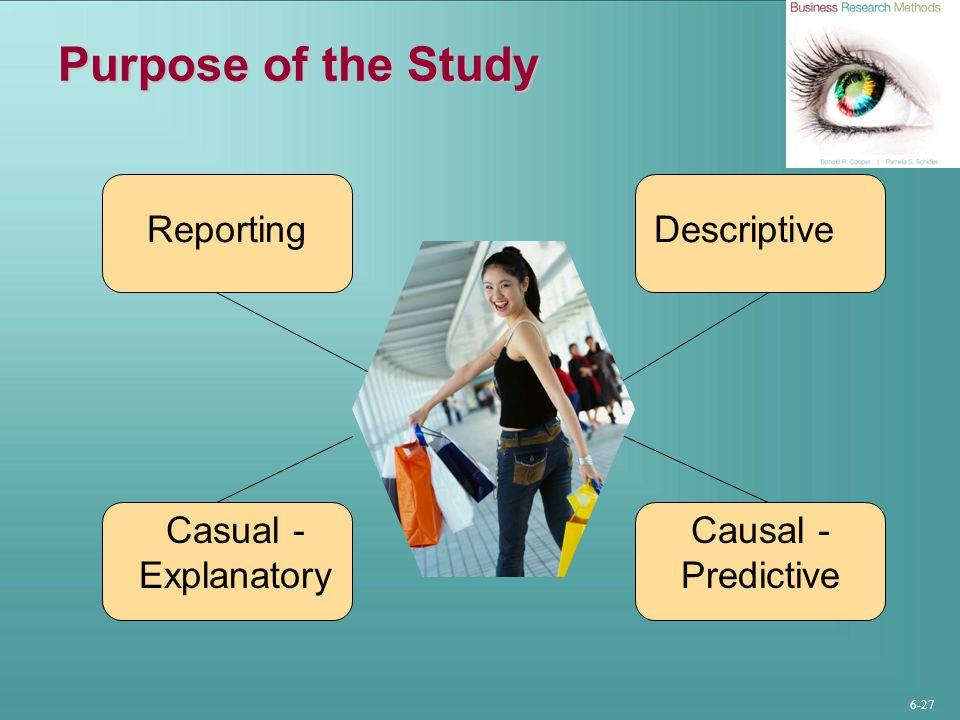 Purpose of the Study Reporting Descriptive Casual -Explanatory